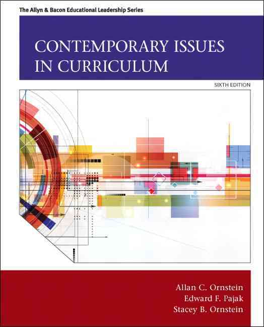 Contemporary Issues in Curriculum By Ornstein, Allan C./ Pajak, Edward F./ Ornstein, Stacey B.