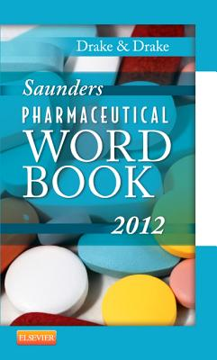 Saunders Pharmaceutical Word Book 2012 By Drake, Ellen/ Drake, Randy