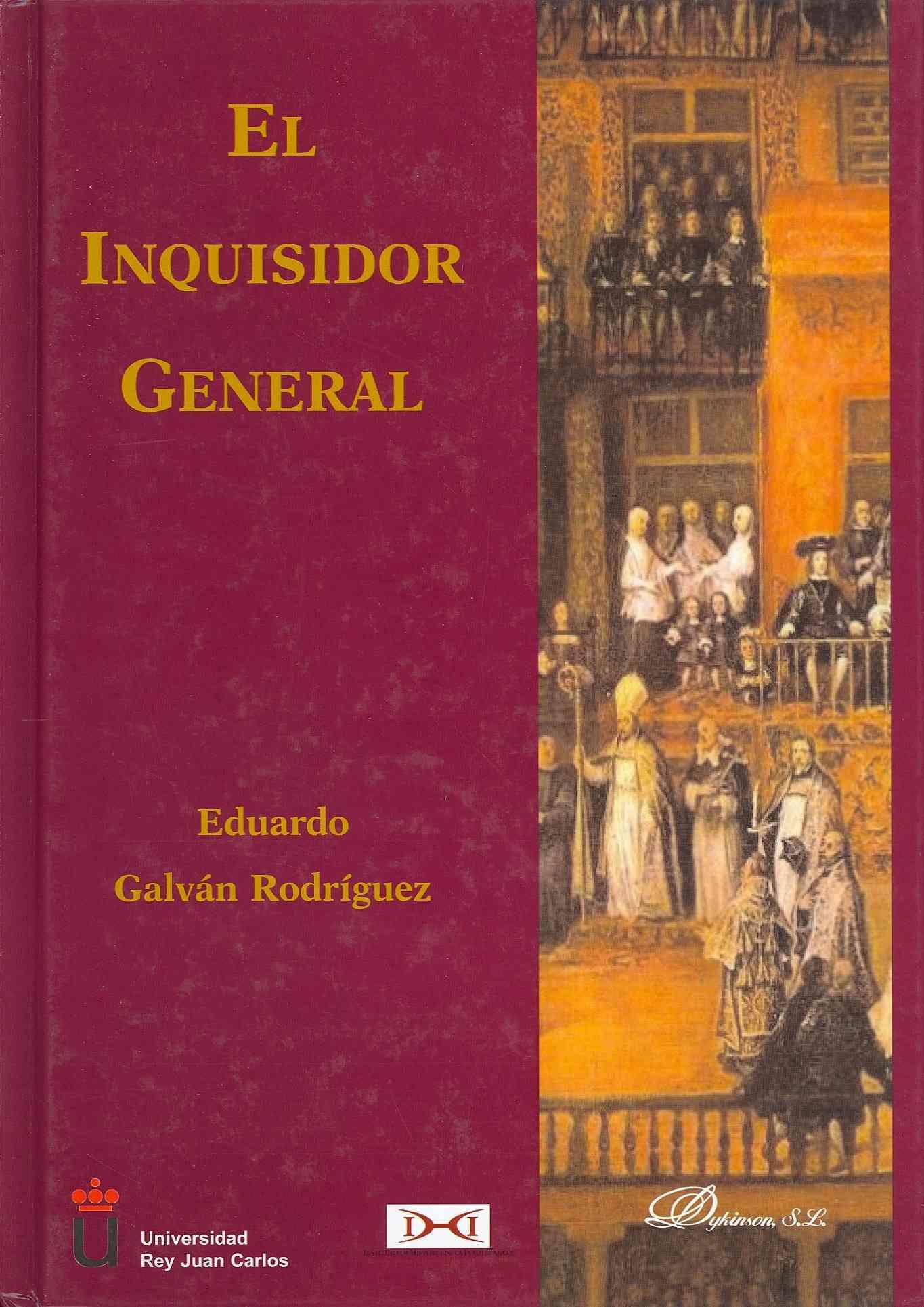 El Inquisidor general / The General Inquisitor By Rodriguez, Eduardo Galvan